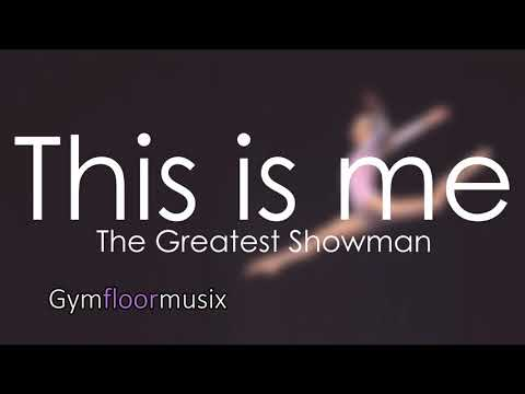 This is me from ''The Greatest Showman'' - Gymnastic floor music