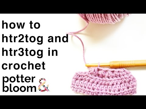 How To Crochet HTR2TOG And HTR3TOG In The UK