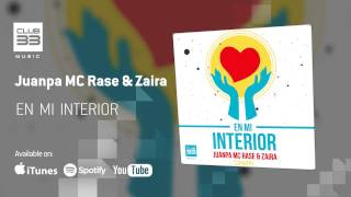 Juanpa, Mc Rase & Zaira - En Mi Interior (Official Audio)