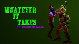 [SFM/FNAF] Whatever It Takes by Imagine Dragons (Unfinished)
