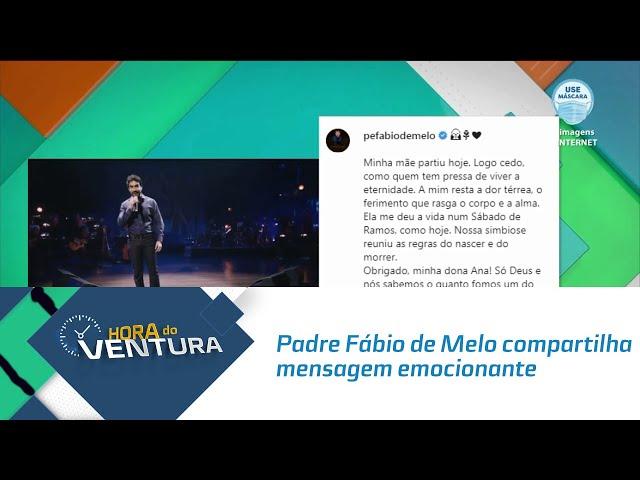 Padre Fábio de Melo compartilha mensagem emocionante após morte da mãe