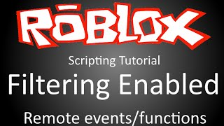 Filtering Enabled - Remote Events/Functions - ROBLOX scripting tutorial