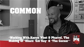 "Video Common - Working With Kanye West & Pharrel, ""Heard 'Em Say"" & ""The Corner"" (247HH Archives) download MP3, 3GP, MP4, WEBM, AVI, FLV Oktober 2018"