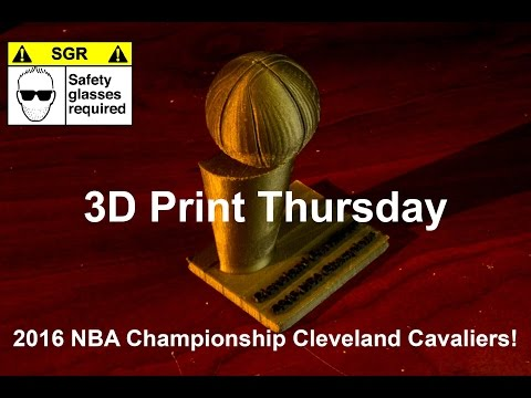 3dPrintThursday #7 NBA Championship 2016 CAVS