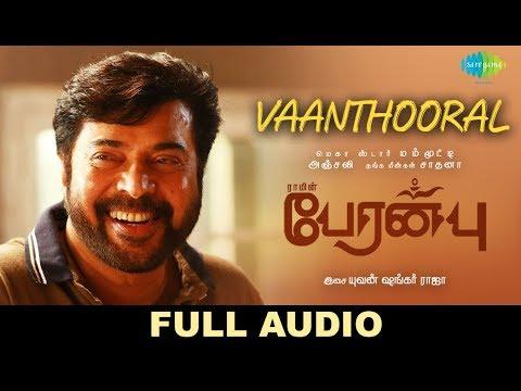 Vaanthooral - Full Audio   Peranbu   Mammootty   Vairamuthu   Yuvan   Ram   Sriram Parthasarathy