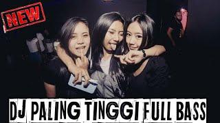 DJ PALING TINGGI FULL BASS 2020 DJ REMIX BREAKBEAT TERBARU 2020