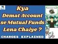 Mutual funds through Demat Account ? | Charges |