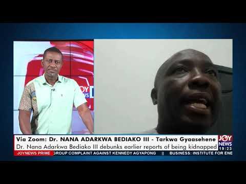 Dr. Nana Adarkwa Bediako III debunks earlier reports of being kidnapped -  Joy News Prime (16-7-21)