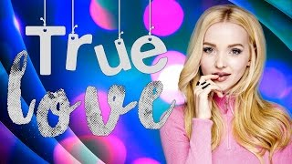 Dove Cameron True Love