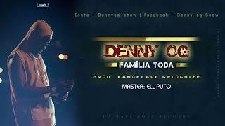 Denny OG - Família toda ( Prod. Kamoflage Recognize ) Official Audio