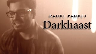 Darkhaast | Rahul Pandey Ft. Prasanna | Cover Version | Arijit Singh | Mithoon | Shivaay