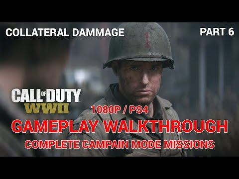 CALL OF DUTY WW2 Gameplay Walkthrough PART 6 COLLATERAL DAMAGE [1080p HD PS4] - No Commentary