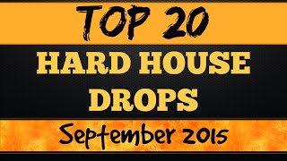 Top 20 Hard House Drops (September 2015)