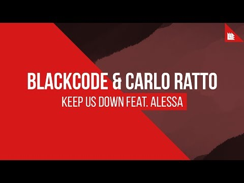 Blackcode & Carlo Ratto feat. Alessa - Keep Us Down [FREE DOWNLOAD]