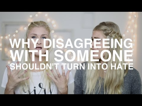 Why Disagreeing With Someone Shouldn't Turn into Hate