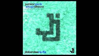 Junior Jack - Stupidisco (Jibberdee Re-Fix)