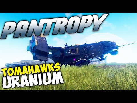 Pantropy Gameplay - Ep 05 - Flying Tomahawks and Finding Uranium In Pantropy Pre-Alpha