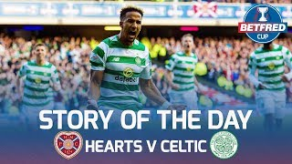 Hearts v Celtic - Story of the Day | Unique Angles From a Sold Out Murrayfield! | Betfred Cup
