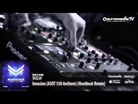 W&W - Invasion (ASOT 550 Anthem) (Heatbeat Remix) (From: 'W&W - Mainstage vol. 1')