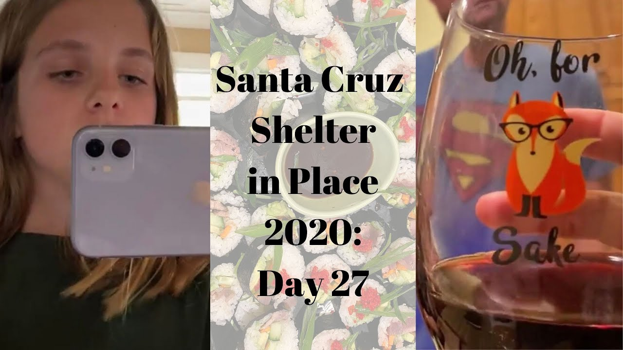 Santa Cruz Shelter in Place 2020: Day 27