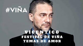 Vicentico - Algo contigo /GRANDES TEMAS DE AMOR FESTIVAL DE VIÑA DEL MAR 60 AÑOS #VIÑA
