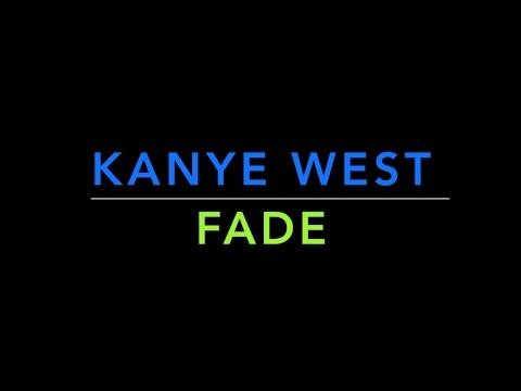 Kanye West- Fade full lyrics