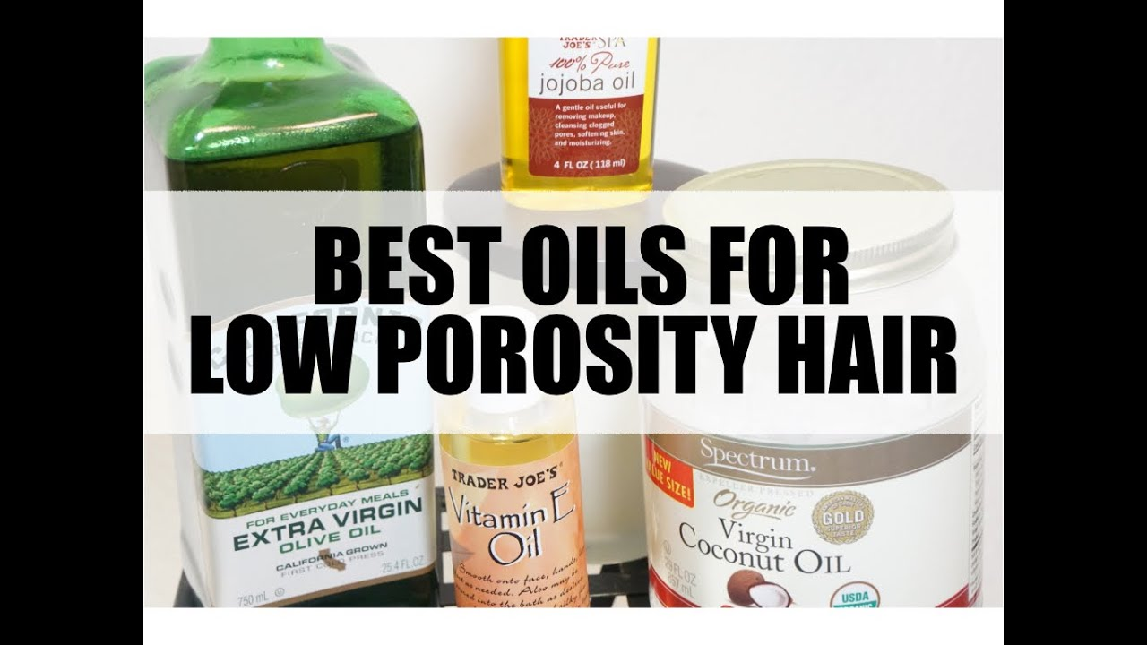 13 Amazing Oils For Low Porosity Hair That Works Wonders! - The