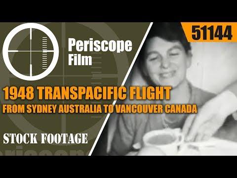 1948 TRANSPACIFIC FLIGHT FROM SYDNEY AUSTRALIA TO VANCOUVER CANADA 51144