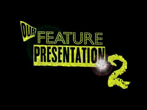 Our Feature Presentation 2 (Full Show)