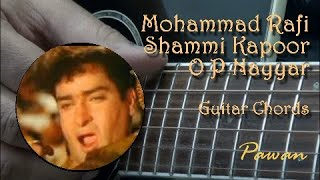 Tribute to Shammi Kapoor, Mohd Rafi, O P Nayyar - Guitar Chords for 7 Classics!