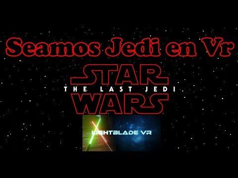 The Last Jedi - Star Wars en Realidad Virtual - Lightblade Vr