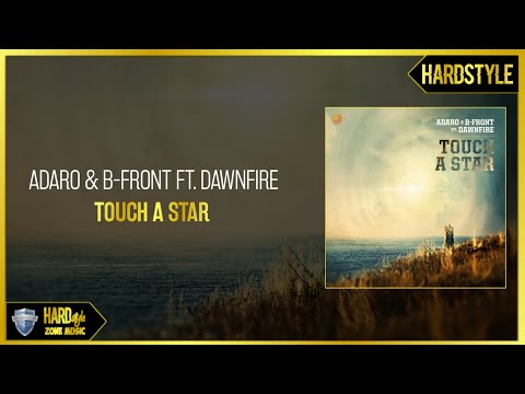 Adaro & B-Front Ft. Dawnfire - Touch A Star (Pro Mix)