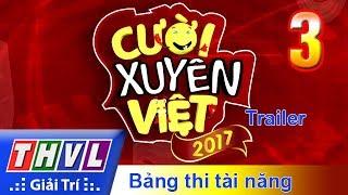 THVL | Cười xuyên Việt 2017 - Tập 3: Bảng thi tài năng - Trailer