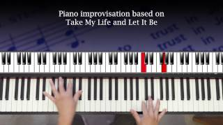 Take My Life and Let It Be (hymn - piano improv)