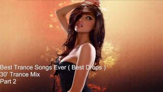 best trance songs ever best drops 30 mix non stop part 2 hd