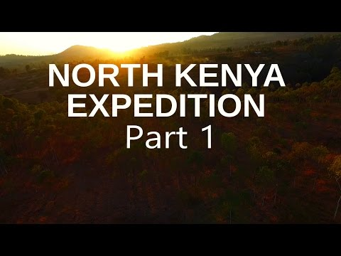 North Kenya Expedition Part 1 - Time Travel into Ancient Land | 2016