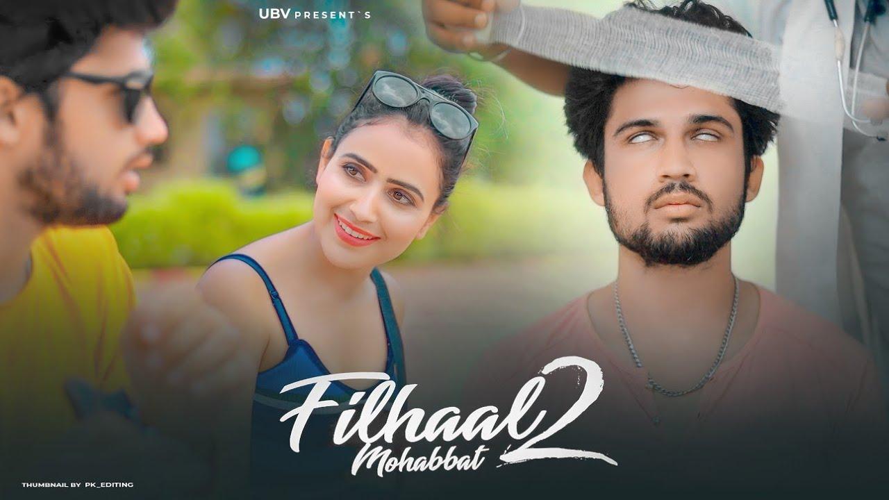 Filhaal2 Mohabbat | Blind Love Story | Akshay Kumar | B Praak | Jaani | By Unknown Boy Varun