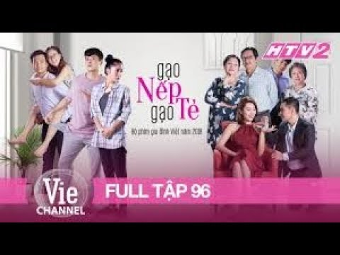 Gạo Nếp Gạo Tẻ Tập 96   Full HD  Bản Chuẩn    Phim Gia Đình Việt 2018