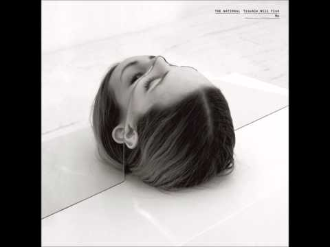 I Need My Girl - The National
