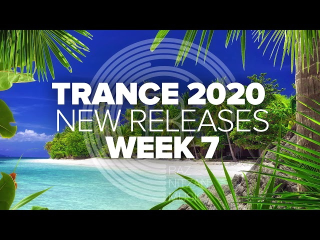 TRANCE 2020: New Releases (Week 07)