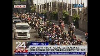 24 Oras: Libo-libong riders, nagprotesta laban sa probisyon ng Motorcycle Crime Prevention Act