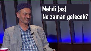 Mehdi (as) ne zaman gelecek?