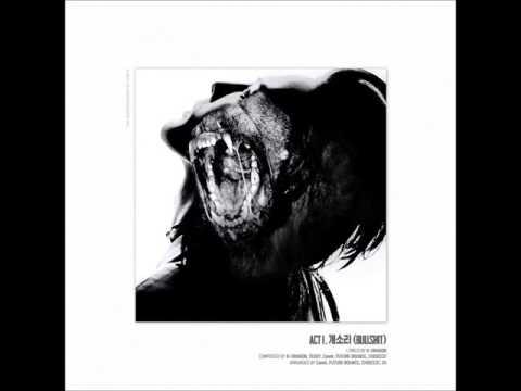 G-DRAGON - (개소리) BULLSHIT