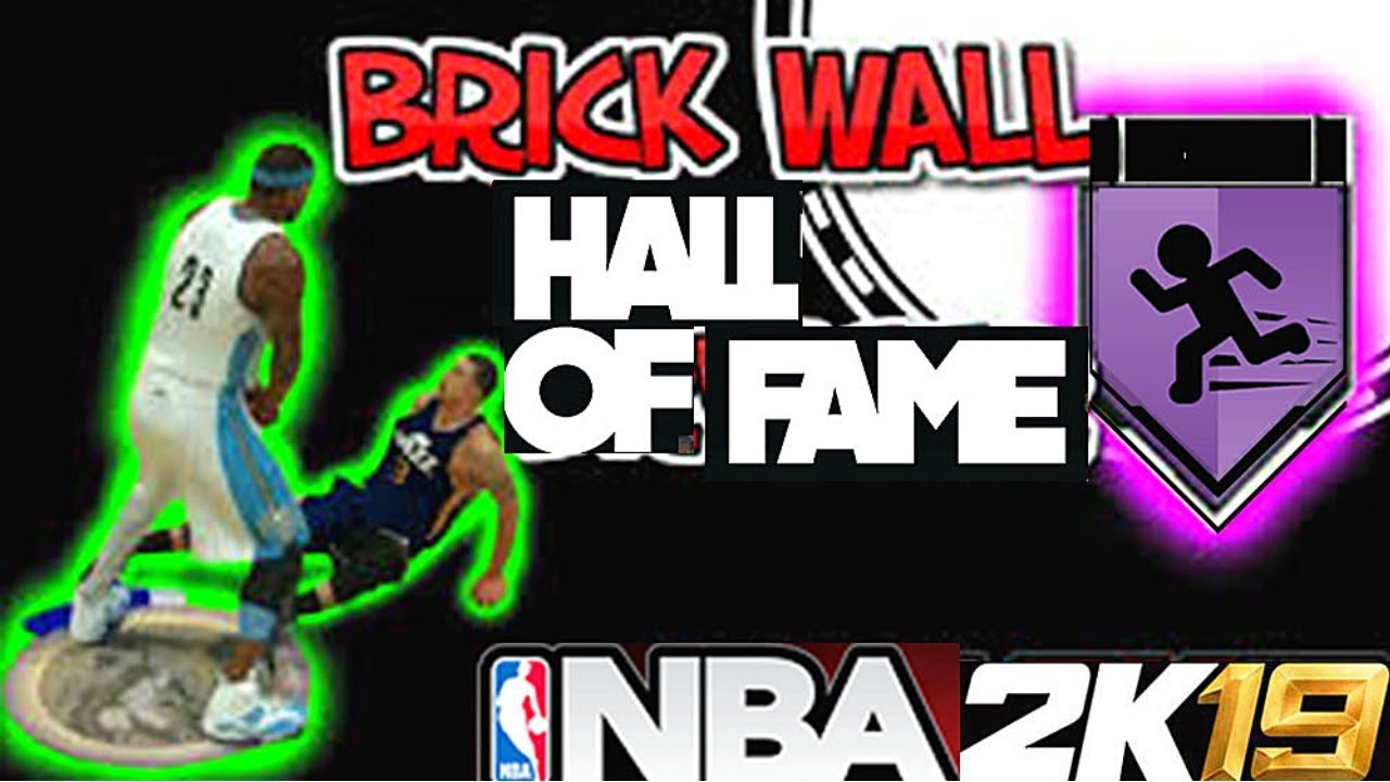 Nba 2k19 How To Get Brick Wall Hall Of Fame Worlds Fastest Method