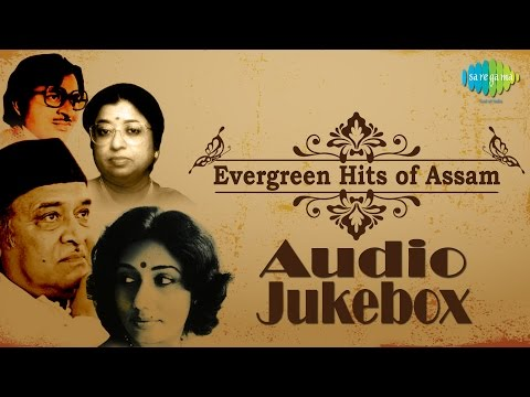 Evergreen Hits of Assam | Evergreen Assamese Songs Audio Jukebox