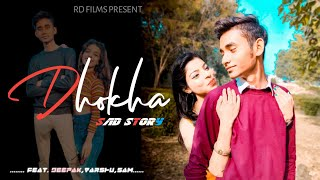 Dhokha|sad story |Deepak pal ||Rd films