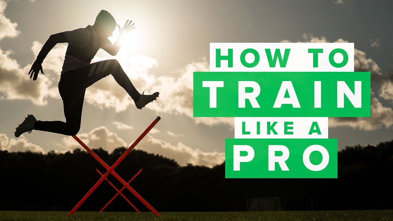HOW TO TRAIN LIKE A PRO | Improve your football skills