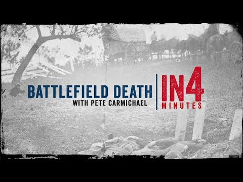 Battlefield Death: The Civil War In Four Minutes