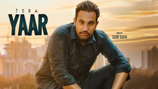 Tera Yaar | (Full Song) | Gur  Sohi  |  New Punjabi Songs 2018 | Latest Punjabi Songs 2018