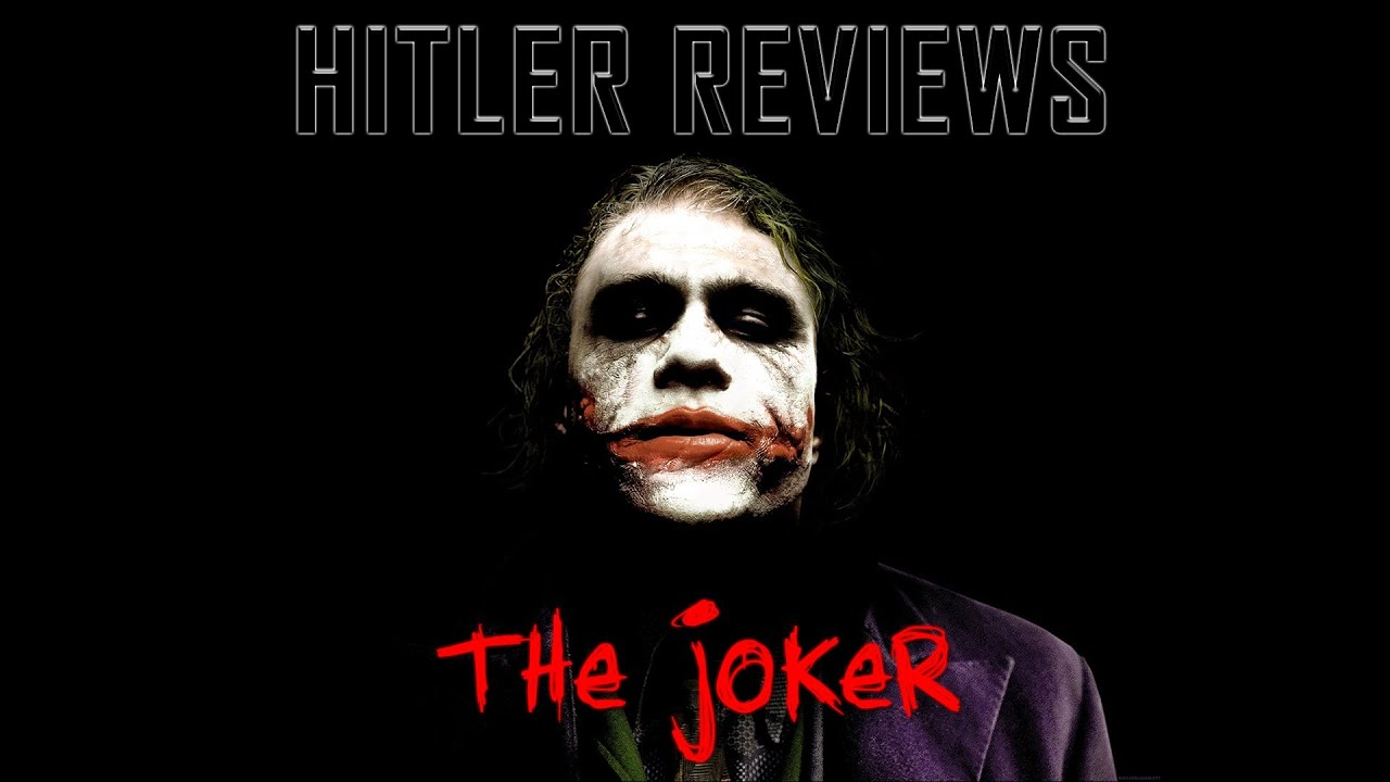 Hitler Reviews: The Joker